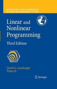 Linear and Nonlinear Programming, Third Edition (ReUp)