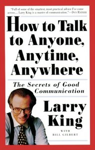 Larry King - How To Talk To Anyone Anytime Anywhere