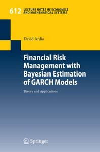 Financial Risk Management with Bayesian Estimation of GARCH Models: Theory a