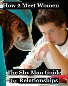 How to Meet Woman: The Shy Man's Guide to Relationships