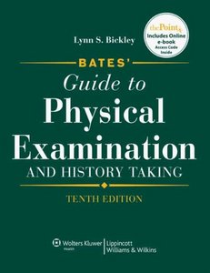 Bates' Guide to Physical Examination & History Taking Lynn S. Bickley, Barbara Bates and Robert A. Hoekelman