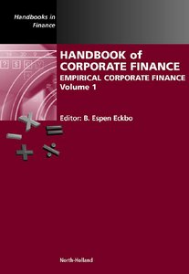 Handbook of Corporate Finance, Volume 1: Empirical Corporate Finance From No