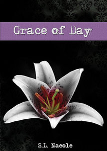 Grace of Day (Grace Series, #4) - S.L. Naeole