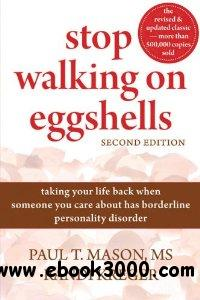 Stop Walking on Eggshells: Taking Your Life Back When Someone You Care About