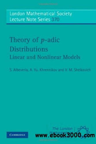 Theory of p-adic Distributions: Linear and Nonlinear Models