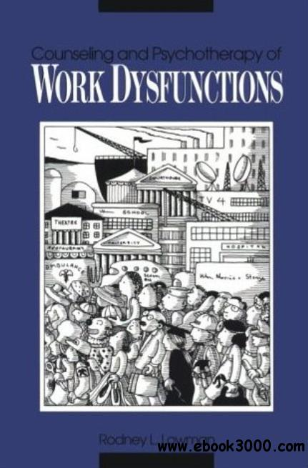 Counseling and Psychotherapy of Work Dysfunction