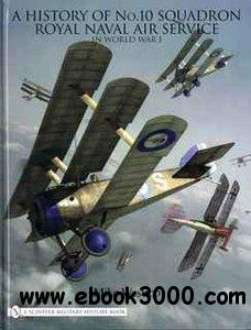 A History of No.10 Squadron Royal Naval Air Service in World War I (Schiffer