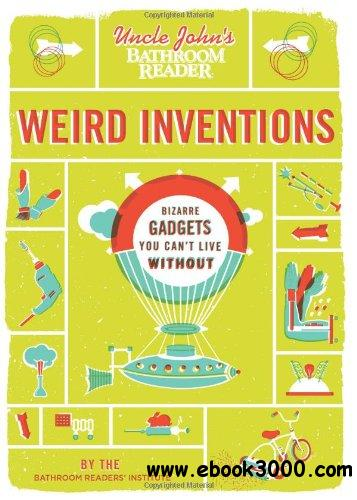 Uncle John S Bathroom Reader Weird Inventions Free