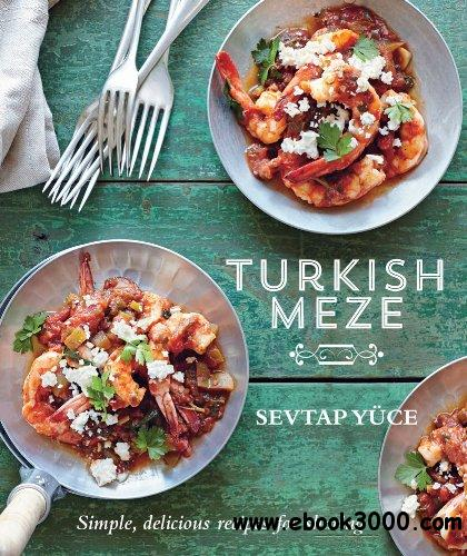 Turkish Meze Simple Delicious Recipes For Sharing Free