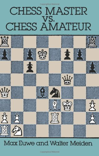 Chess Master vs. Chess Amateur by Max Euwe and Walter Meiden