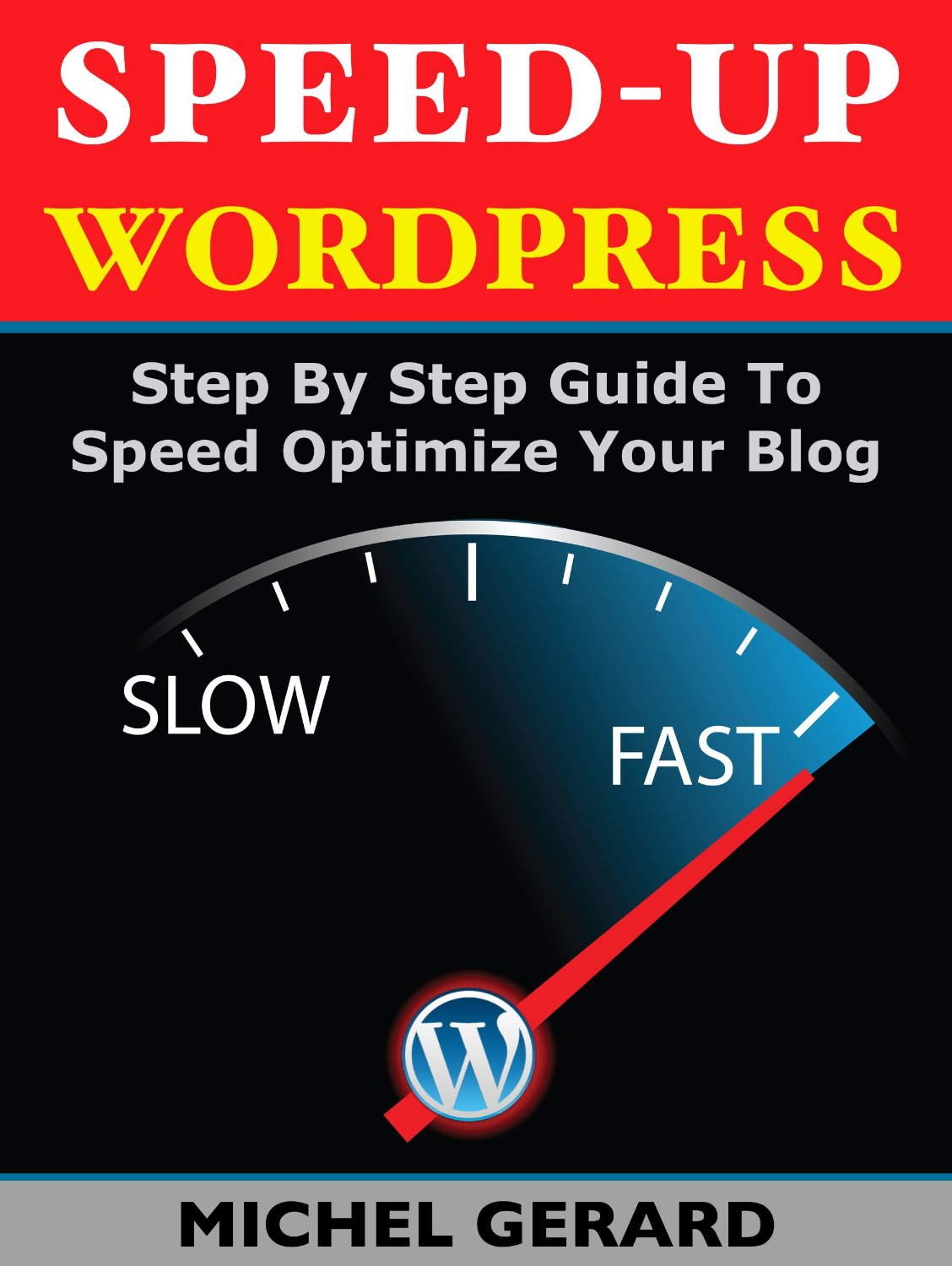 Speed-Up WordPress: Step By Step Guide To Speed Optimize ...