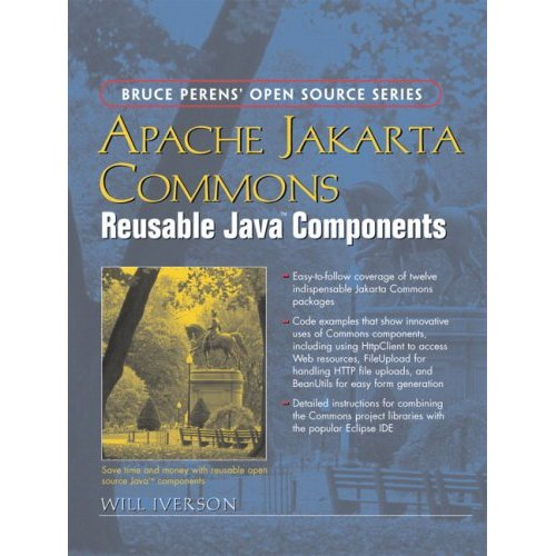 Apache Jakarta Commons: Reusable Java(TM) Components by Will Iverson