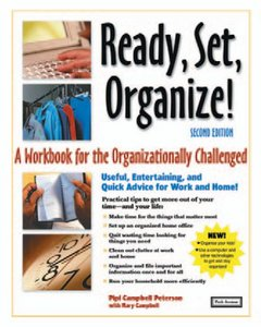 Ready, Set, Organize: A Workbook for the Organizationally Challenged