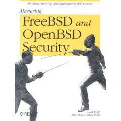 Mastering FreeBSD and OpenBSD Security by Bruce Potter