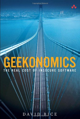 Geekonomics: The Real Cost of Insecure Software
