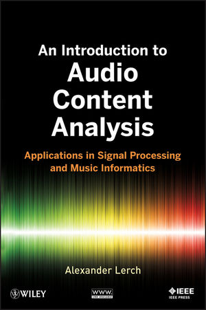 An Introduction to Audio Content Analysis: Applications in Signal Processing and Music Informatics