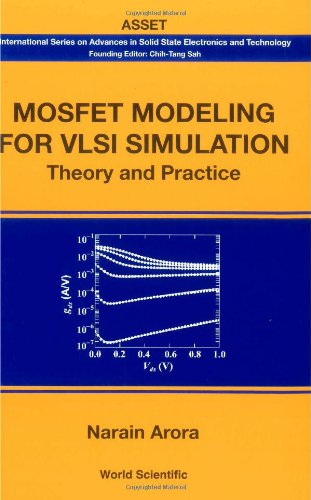 Mosfet Modeling for VLSI Simulation: Theory And Practice (International Series on Advances in Solid State Electronics)