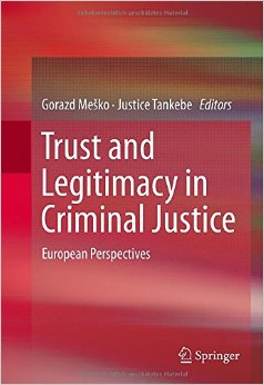 Trust and Legitimacy in Criminal Justice: European Perspectives