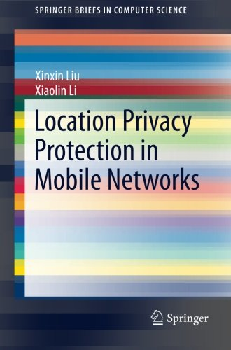 Location Privacy Protection in Mobile Networks (SpringerBriefs in Computer Science)