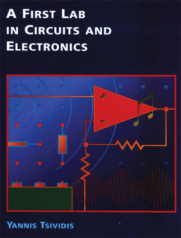 A First Lab in Circuits and Electronics by Yannis Tsividis