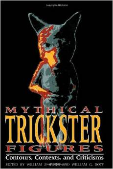 Mythical Trickster Figures: Contours, Contexts, and Criticisms by William J. Hynes
