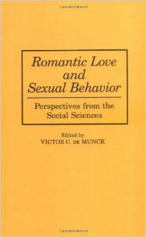 Romantic Love and Sexual Behavior: Perspectives from the Social Sciences by Victor C. de Munck