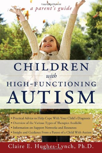 Children with High-Functioning Autism: A Parent's Guide
