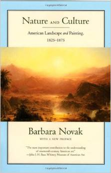Nature and Culture: American Landscape and Painting, 1825-1875, With a New Preface by Barbara Novak