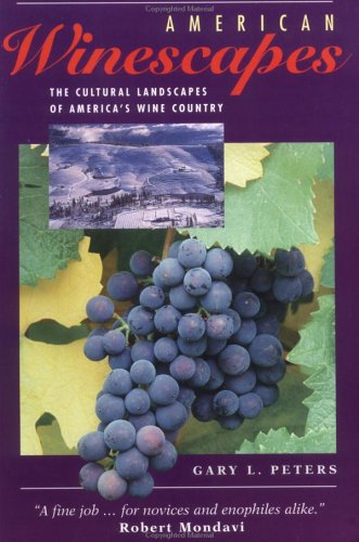 American Winescapes: The Cultural Landscapes Of America's Wine Country