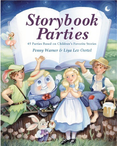 Storybook Parties: 45 Parties Based on Children's Favorite Stories