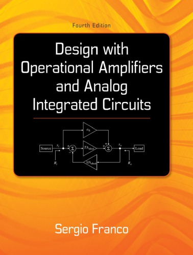 Design With Operational Amplifiers And Analog Integrated Circuits, 4 edition