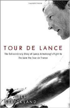 Tour de Lance: The Extraordinary Story of Lance Armstrong's Fight to Reclaim the Tour de France by Bill Strickland