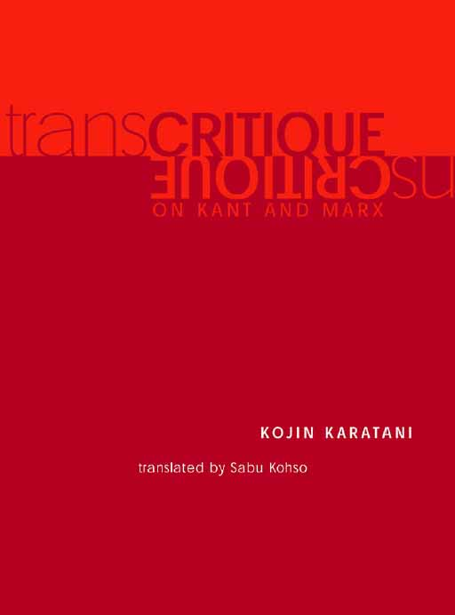 Transcritique: On Kant and Marx by Kojin Karatani
