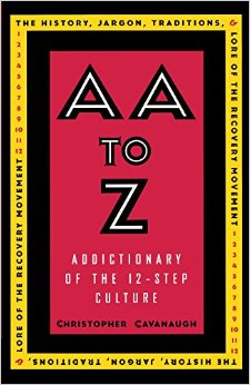 AA to Z: A Dictionary of the 12-step Culture