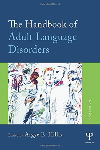 The Handbook of Adult Language Disorders, 2 edition