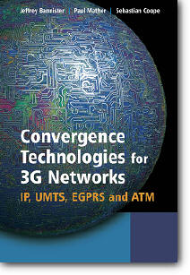 Convergence Technologies for 3G Networks: IP, UMTS, EGPRS and ATM by Paul Mather