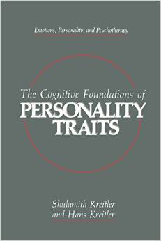 The Cognitive Foundations of Personality Traits (Emotions, Personality, and Psychotherapy) by Shulamith Kreitler
