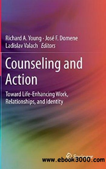 Counseling and Action: Toward Life-Enhancing Work, Relationships, and Identity