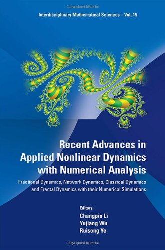 Recent Advances in Applied Nonlinear Dynamics with Numerical Analysis - Fractional Dynamics, Network Dynamics, Classical...