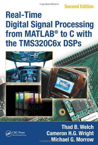 Real-Time Digital Signal Processing from MATLAB to C with the TMS320C6x DSPs (2nd Edition)