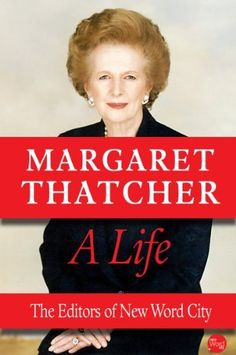 Margaret Thatcher: A Life by Editors of New Word City