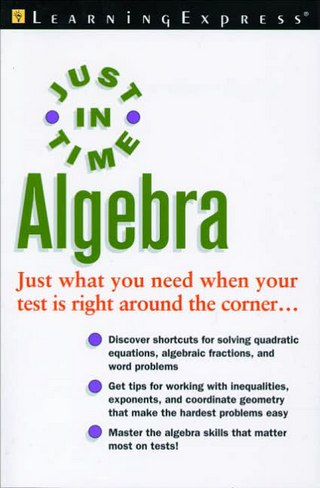 Just In Time Algebra (Just in Time Series) by LearningExpress Editors