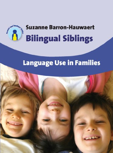 Bilingual Siblings: Language Use in Families by Suzanne Barron-Hauwaert