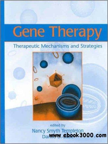 Gene Therapy: Therapeutic Mechanisms And Strategies