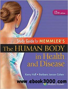 Study Guide to Accompany Memmler the Human Body in Health and Disease, 13th edition