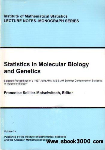 Statistics in Molecular Biology and Genetics by Francoise Seillier-Moiseiwitsch