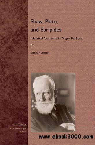Shaw, Plato, and Euripides: Classical Currents in Major Barbara