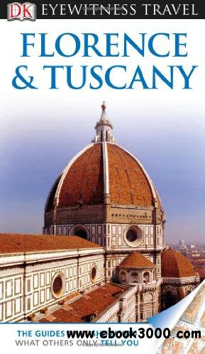 Italian Florence: Florence And Tuscany (Eyewitness Travel Guides)