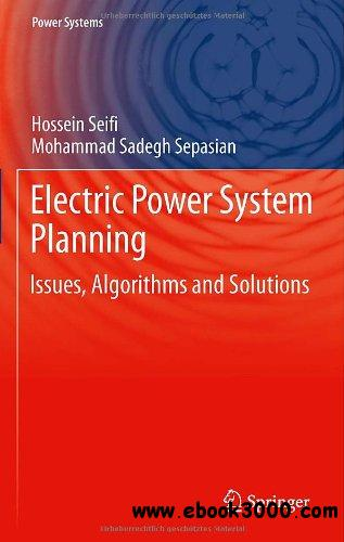 Electric Power System Planning: Issues, Algorithms and Solutions (Power Systems)