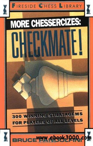 More Chessercizes: Checkmate: 300 Winning Strategies for Players of All Levels  by Bruce Pandolfini